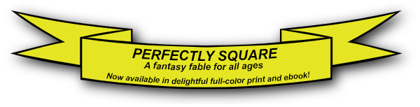 PERFECTLY SQUARE: A Fantasy Fable for all ages